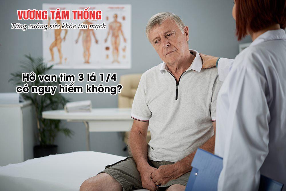 Người bệnh lo lắng không biết hở van tim 3 lá 1/4 có nguy hiểm không?